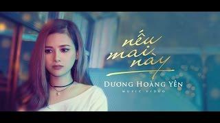 [OFFICIAL MV] NẾU MAI NÀY | DƯƠNG HOÀNG YẾN