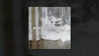 Echoes Bridges Built Official Audio 2017 Post Hardcore