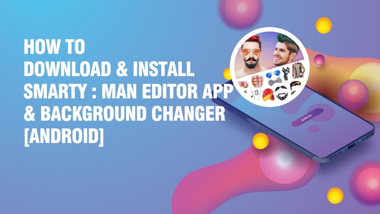 Download and install Smarty : Man editor app & background changer APK on android phone  #Smartphone #Android
