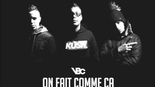 Video VBC ( Very Bad Clik ) - On Fait Comme Ca download MP3, 3GP, MP4, WEBM, AVI, FLV November 2017
