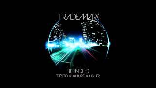 DJ Trademark - Blinded (Tiësto & Allure x Usher)
