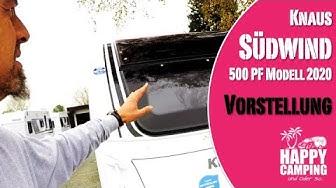 Vorstellung Knaus Südwind 500 PF Modell 2020 | Happy Camping