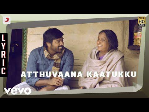 Idam Porul Yaeval - Atthuvaana Kaatukku Lyric | Vijay Sethupathi, Vishnu