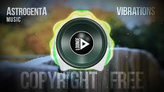 Copyright Free Music - AstrogentA - Vibrations