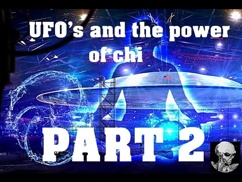 UFO's and the power of chi part 2