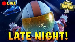 LATE NIGHT FORTNITE - COME HANG OUT
