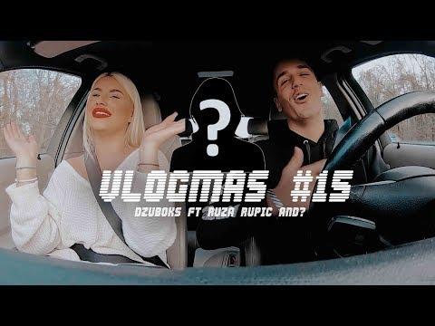 DZUBOKS Ft Ruza Rupic And ? | #VLOGMAS15