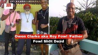 Owen Clarke aka Roy Fowl /Father Fowl Sh0t De@d/JBN