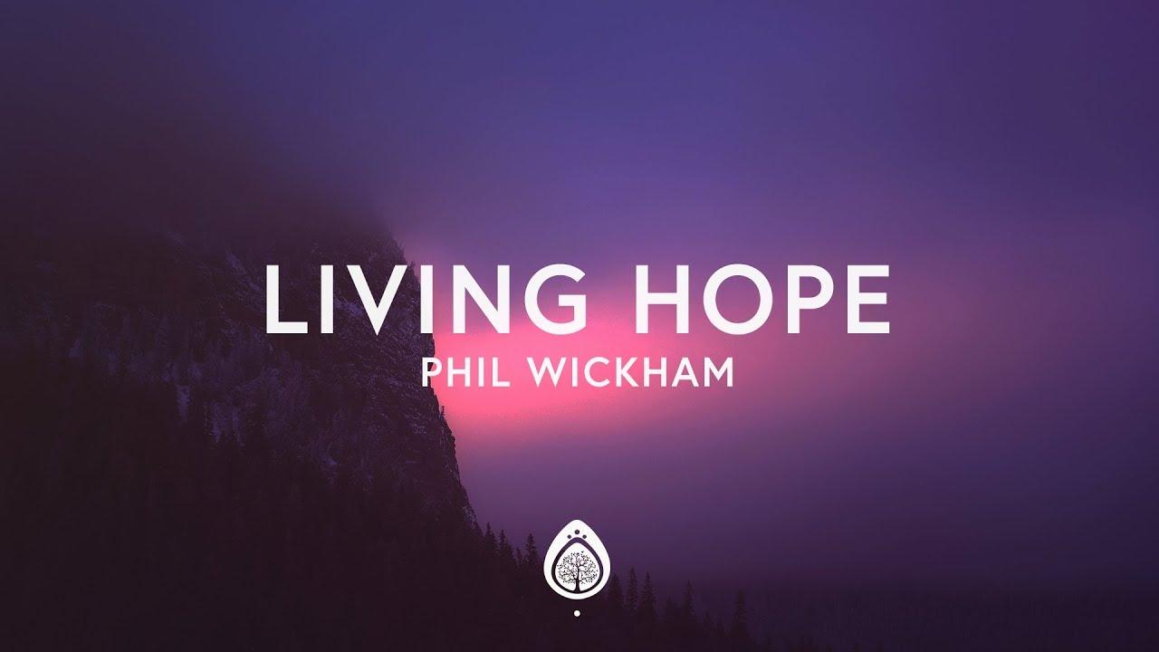Living Hope, Phil Wickham