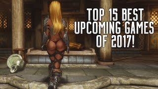 The 15 Best Upcoming Games Of 2017 | Ps4 Xbox One Pc Wii U Switch