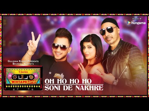 Oh Ho Ho/Soni De Nakhre (Video)T-Series Mixtape Punjabi | Su