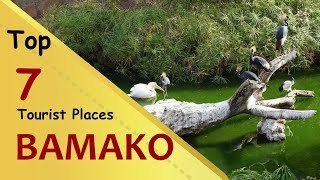 """BAMAKO"" Top 7 Tourist Places 