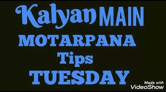 Kalyan MAIN Motarpana free tips Tuesday