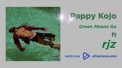 Pappy Kojo - Green Means Go (Official Lyric Video) [Ft. RJZ)