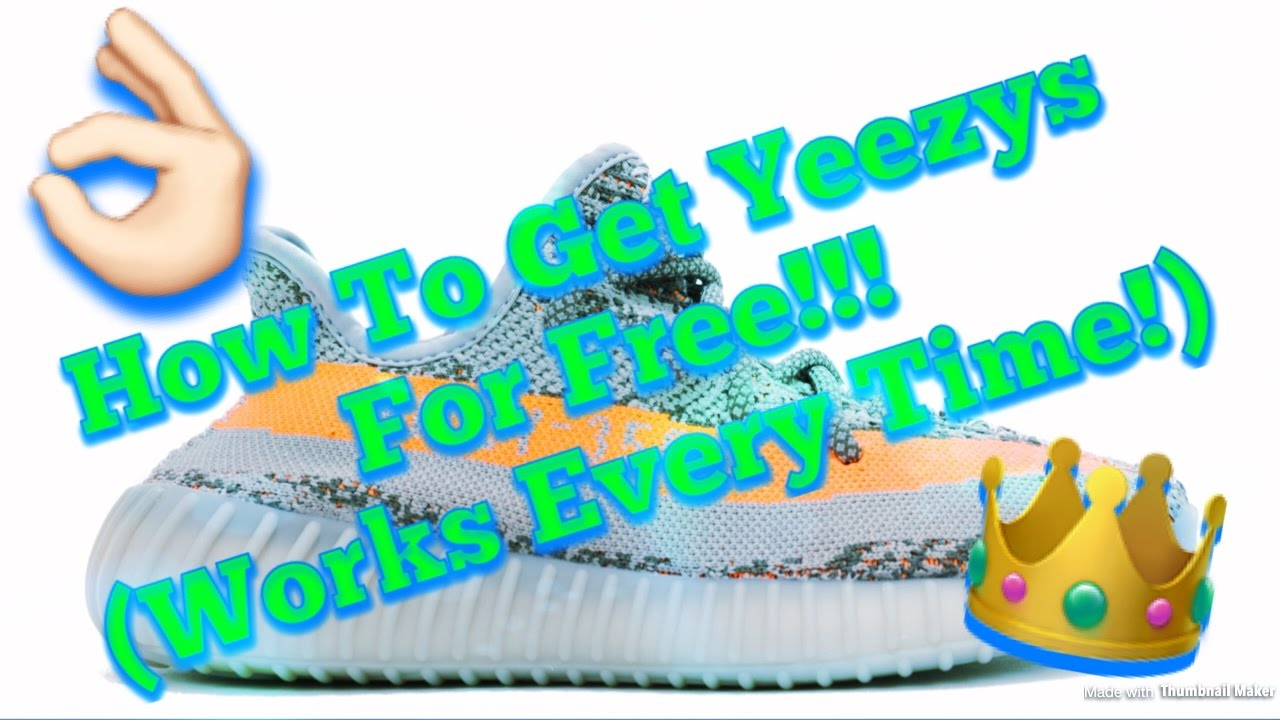 cf69fb818 How To Get Free Yeezys!!! (Works 100% Every Time!) - YouTube