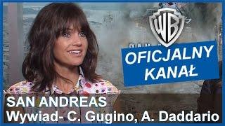 San Andreas- wywiad- Carla Gugino & Alexandra Daddario