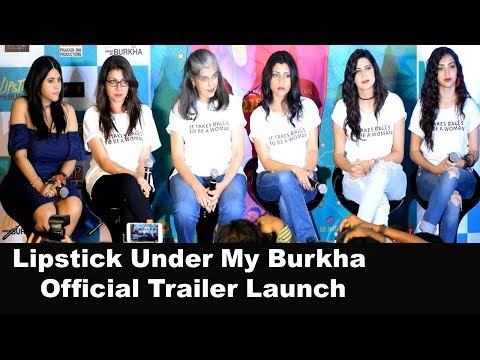 Lipstick Under My Burkha Official Trailer Launch | Ekta Kapoor | Konkona Sen | Uncut 2017