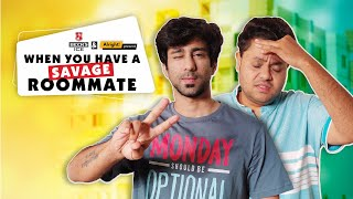Alright! | When You Have a Savage Roommate | Ft. Ambrish Verma & Badri Chavan