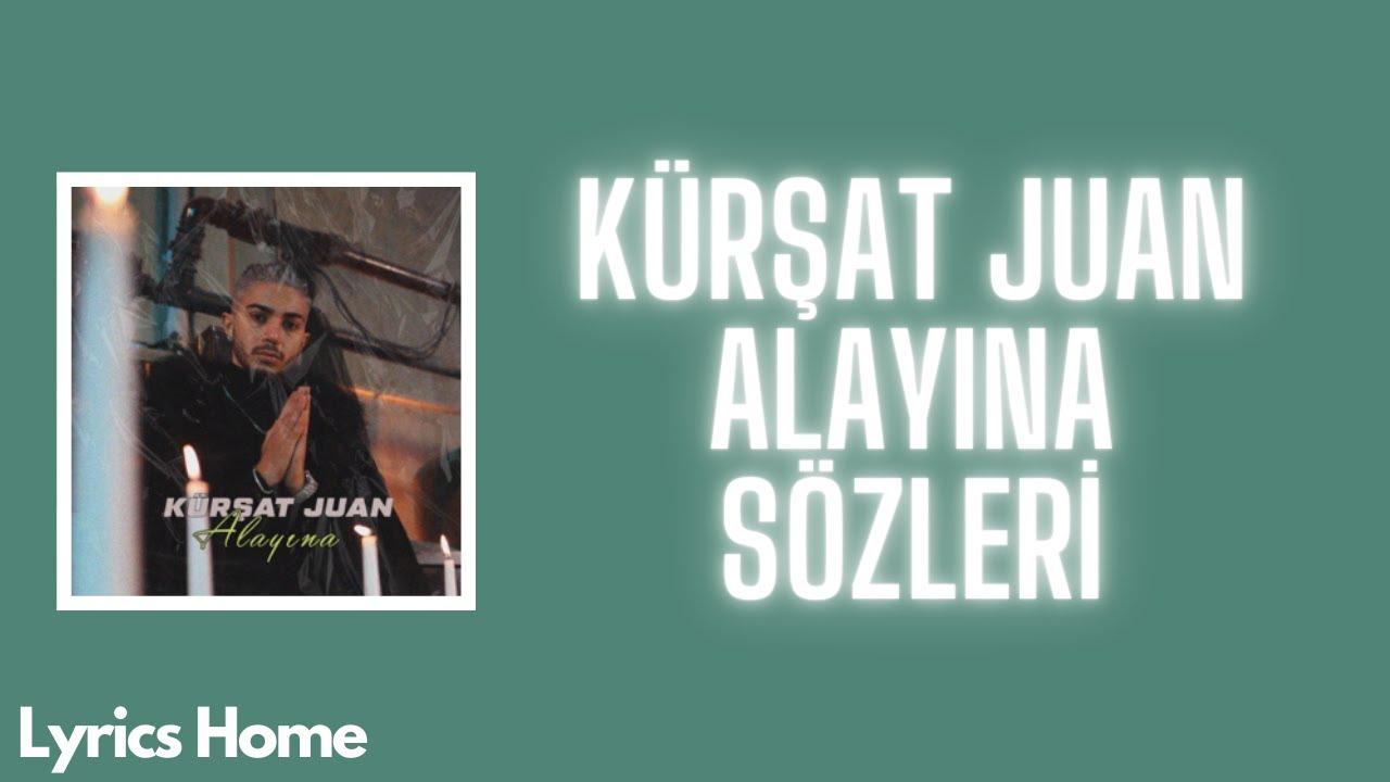 Kürşat Juan - Alayına (Sözleri/Lyrics)
