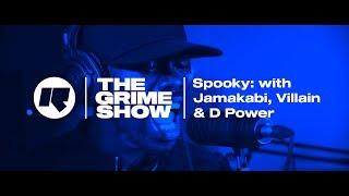 The Grime Show: Spooky with Jamakabi, Villian & D Power