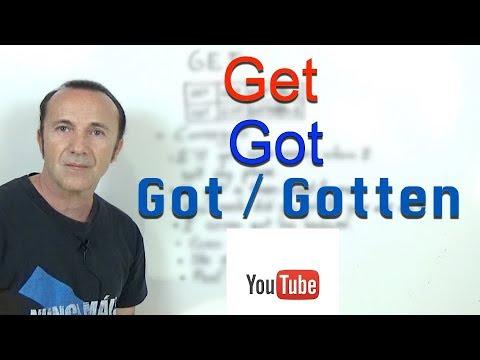Get, Got, Got Vs Gotten