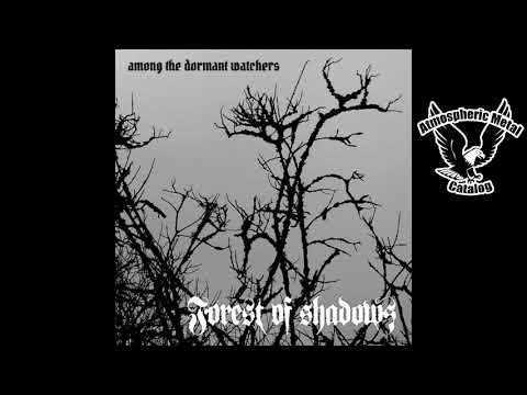"Forest Of Shadows ""Among The Dormant Watchers"" (2018)"