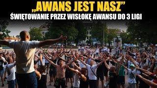 """""""AWANS JEST NASZ"""" - świętowanie przez kibiców Wisłoki Dębica awansu do 3 Ligi."""