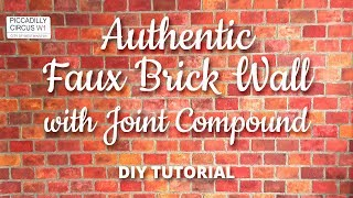 DIY - Authentic Faux Brick Wall with Joint Compound