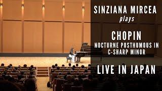 Sinziana Mircea plays Chopin - Nocturne in C# minor, Op Posthumous; live in Japan