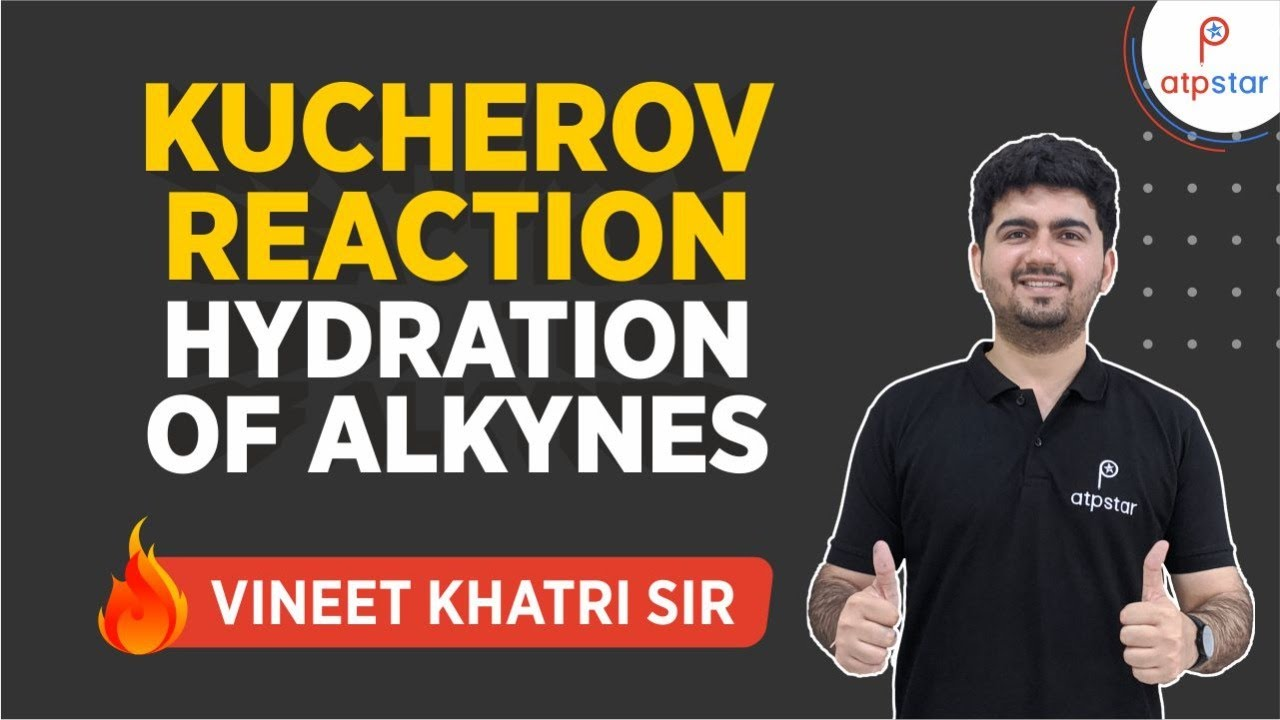 Kucherov Reaction - JEE  NEET  CBSE (IITian Faculty)(Hindi ...