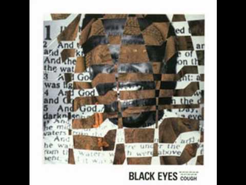 Black Eyes - Cough, Cough/Eternal Life