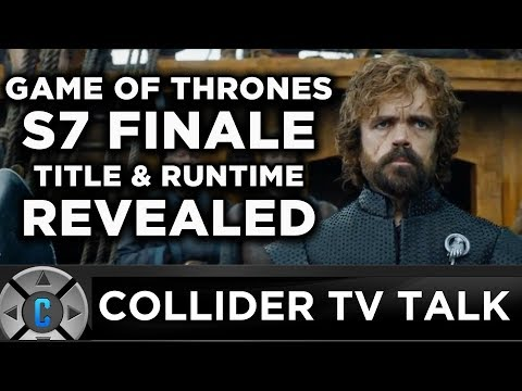 Game of Thrones Finale Title & Runtime Revealed - Collider TV Talk
