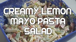 Creamy Lemon Mayo Pasta Salad Recipe