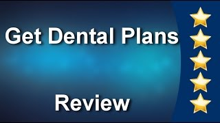 Get Dental Plans Customer Review - Dental Insurance Services