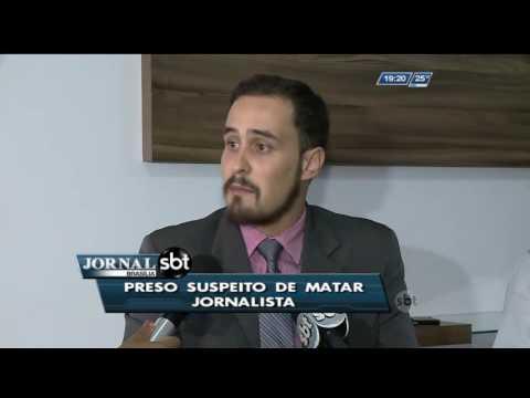 Preso suspeito de matar jornalista