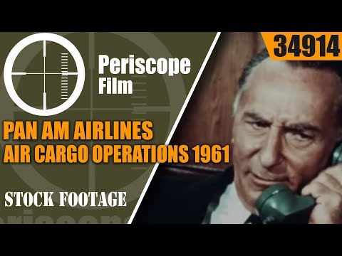 PAN AM AIRLINES  AIR CARGO OPERATIONS 1961 INDUSTRIAL FILM   34914