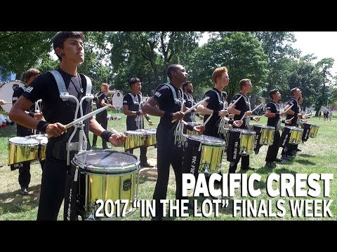 DCI 2017: PACIFIC CREST In the Lot (FINALS WEEK)