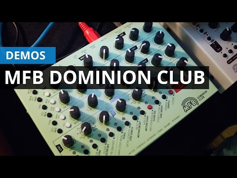MFB Dominion Club: Primer Contacto Y Demo De Sonido