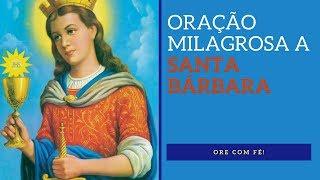 ORAÇÃO MILAGROSA A SANTA BARBARA