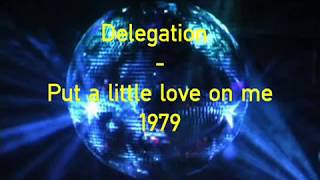 Delegation    Put a little love on me 1979          djcésar