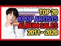 Top 20 KPOP Artists by Album Sales 2011 - 2020