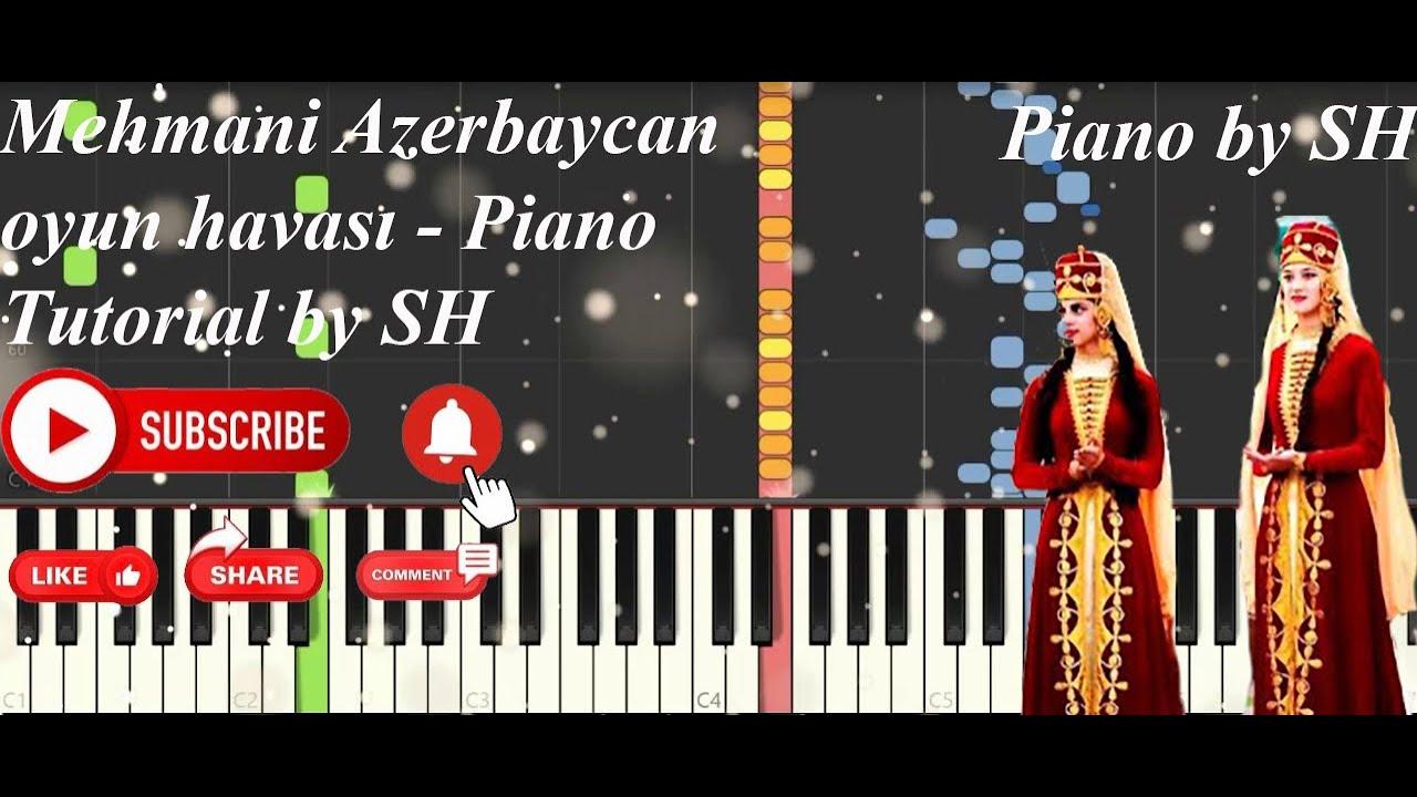 Mehmani Azerbaycan oyun havası - Piano Tutorial by SH