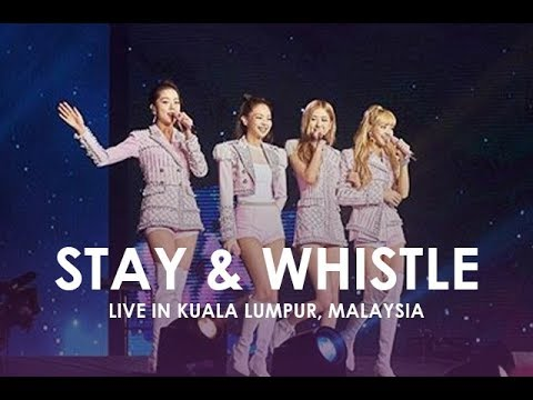 BLACKPINK - STAY & WHISTLE [LIVE IN KUALA LUMPUR 2019]