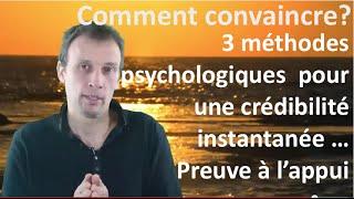 Comment convaincre par la crédibilite - 3 tactiques psychologiques pour une crédibilité instantanée