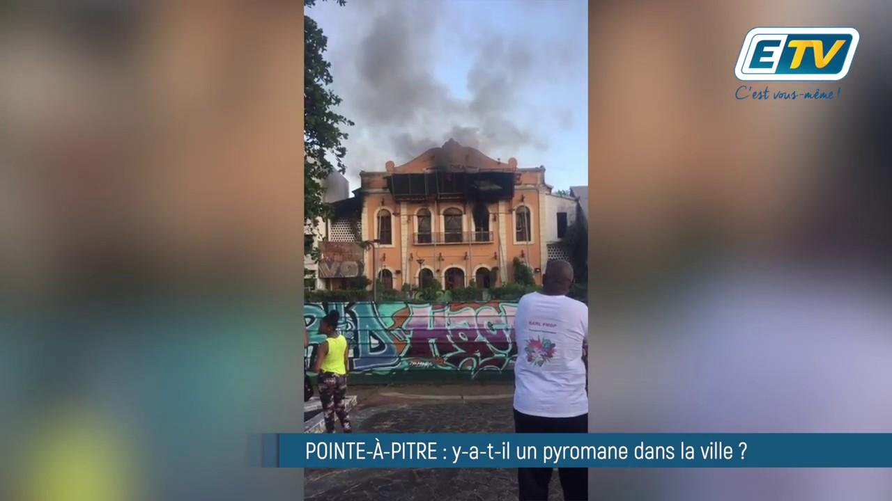 Pointe-à-Pitre : y-a-t-il un pyromane dans la ville ?