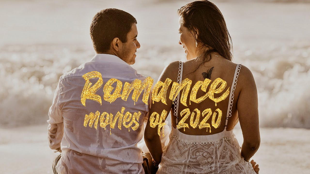 Download ROMANCE MOVIES OF 2020 (top list)