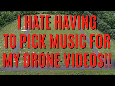 FINDING MUSIC FOR YOUR DRONE VIDEOS?!! (READ COMMENTS)