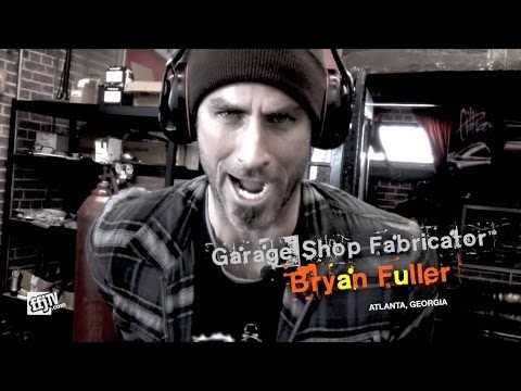 Garage Shop Fabricator™: Bryan Fuller
