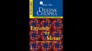Expande tu mente - Deepak  Chopra - Audiolibro Completo