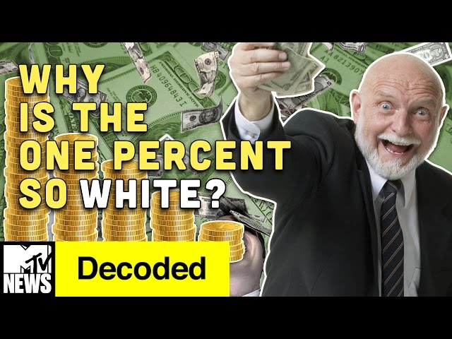 Why is the 1% So White? | Decoded | MTV News
